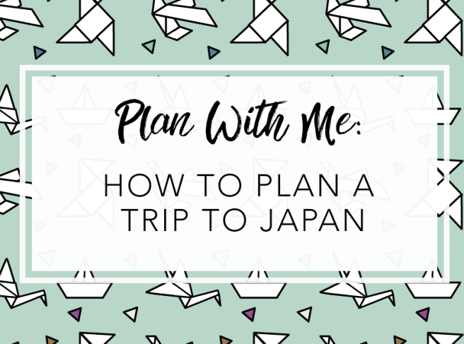 How to Plan a Trip to Japan